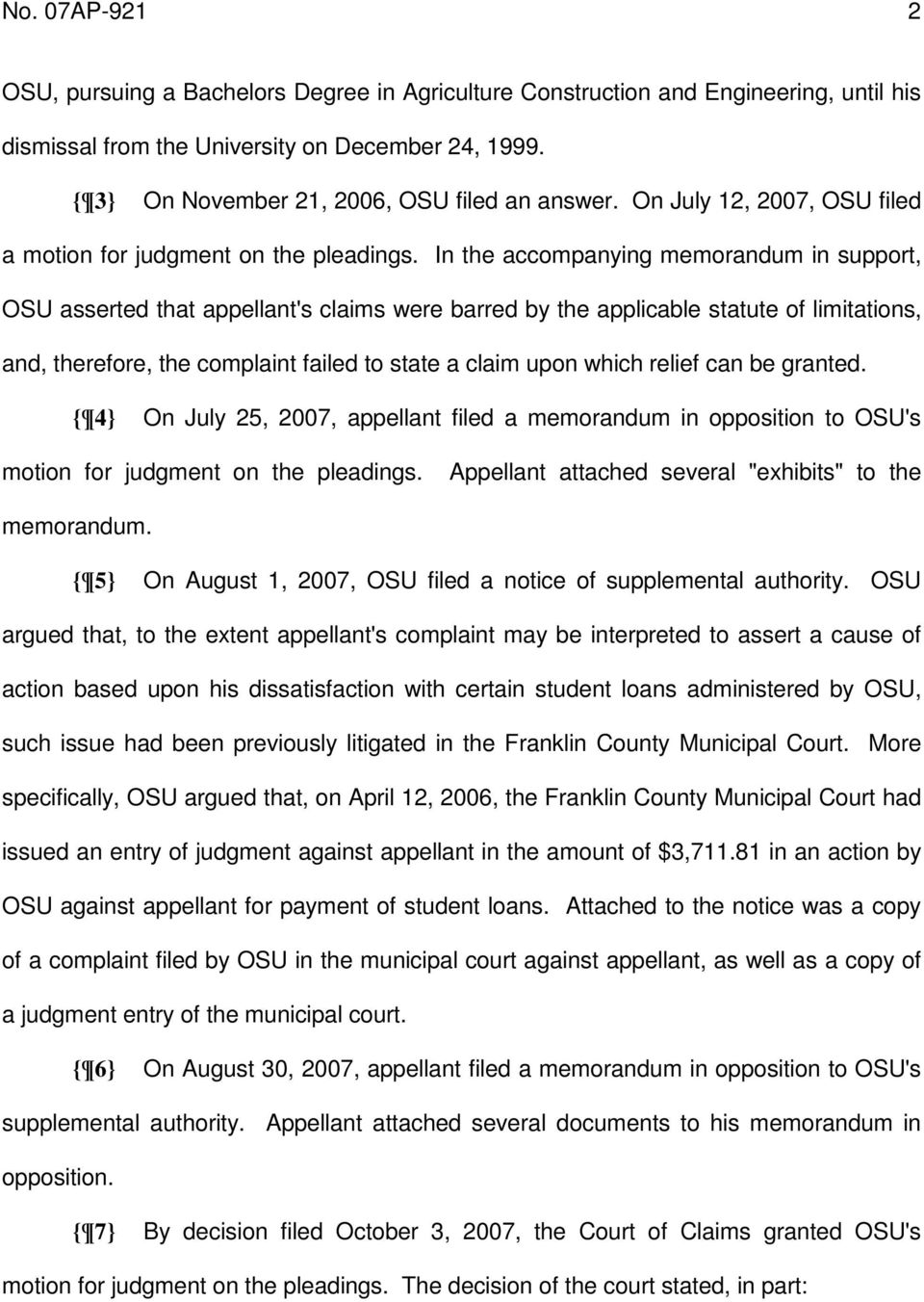 In the accompanying memorandum in support, OSU asserted that appellant's claims were barred by the applicable statute of limitations, and, therefore, the complaint failed to state a claim upon which