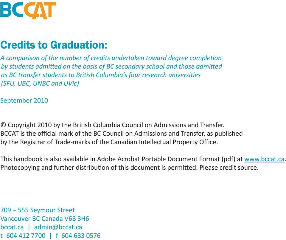 BCCAT is the official mark of the BC Council on Admissions and Transfer, as published by the Registrar of Trade-marks of the Canadian Intellectual Property Office.