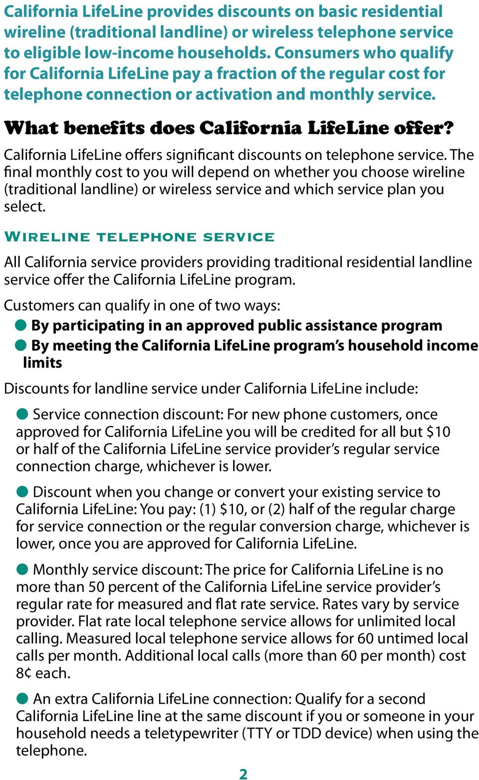 California LifeLine offers significant discounts on telephone service.