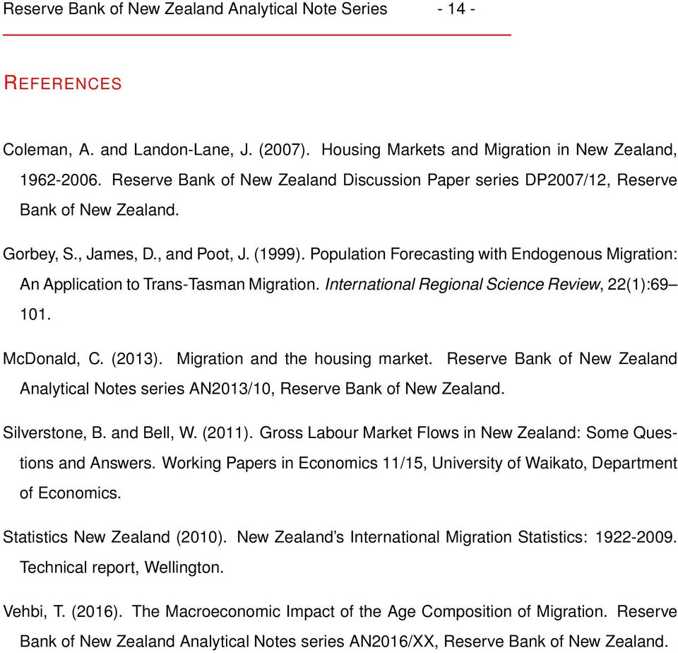 Population Forecasting with Endogenous Migration: An Application to Trans-Tasman Migration. International Regional Science Review, 22():69. McDonald, C. (23). Migration and the housing market.
