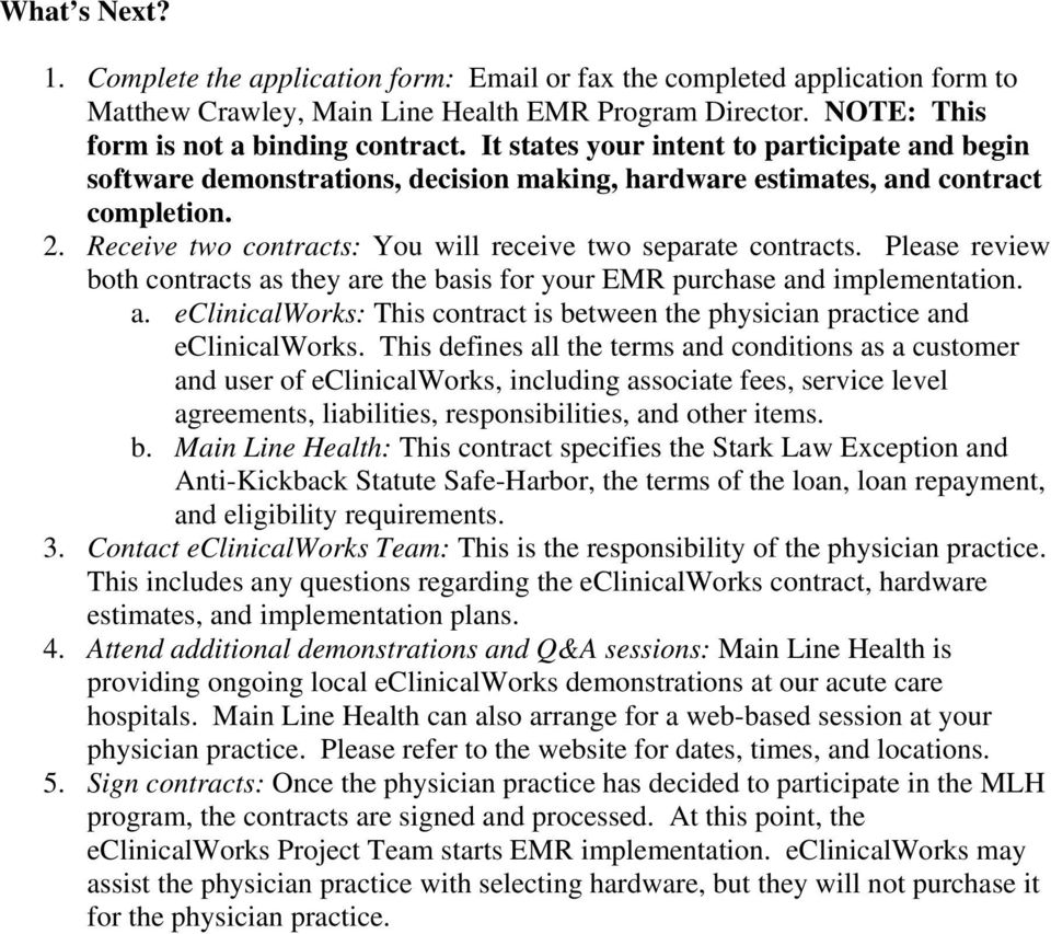 Please review both contracts as they are the basis for your EMR purchase and implementation. a. eclinicalworks: This contract is between the physician practice and eclinicalworks.