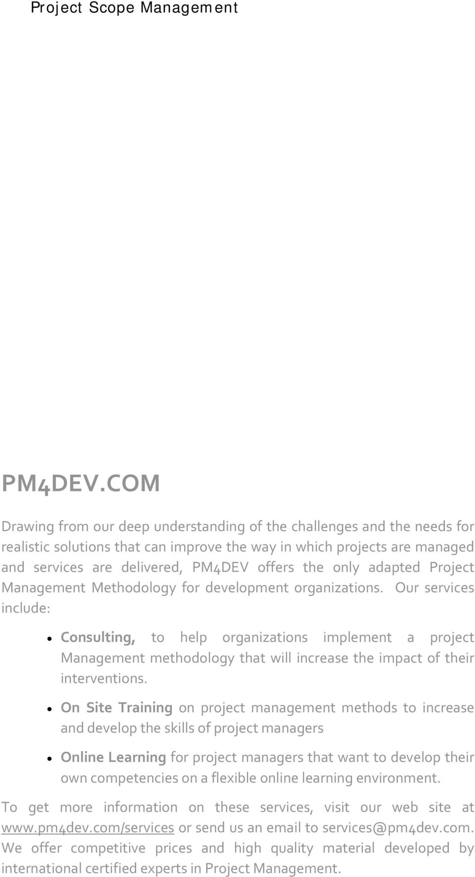 only adapted Project Management Methodology for development organizations.