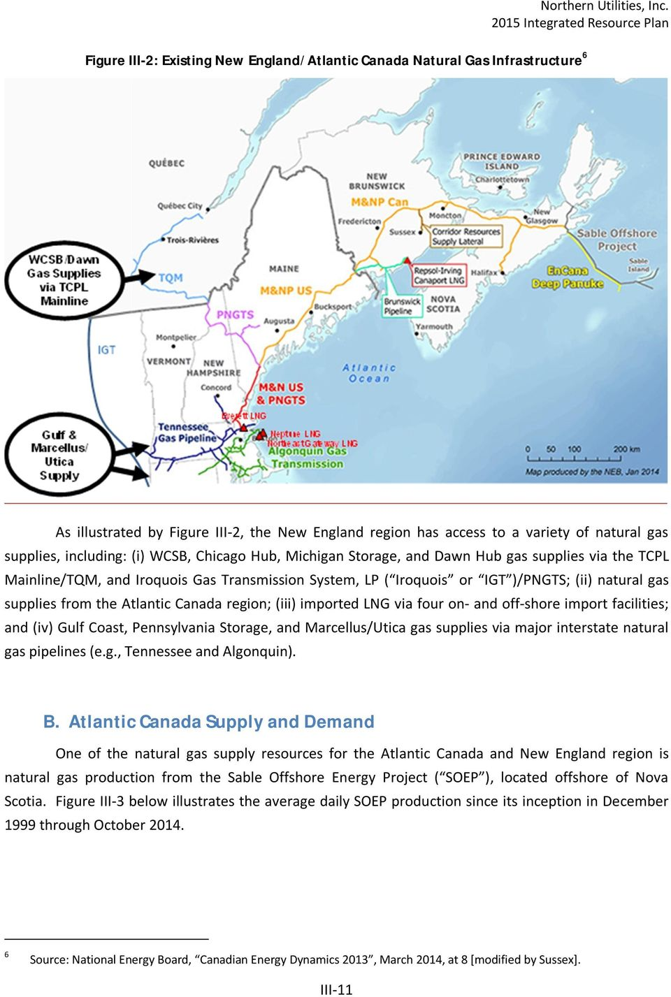 WCSB, Chicago Hub, Michigan Storage, and Dawn Hub gas supplies via the TCPL Mainline/TQM, and Iroquois Gas Transmission System, LP ( Iroquois or IGT )/PNGTS; (ii) natural gas supplies from the
