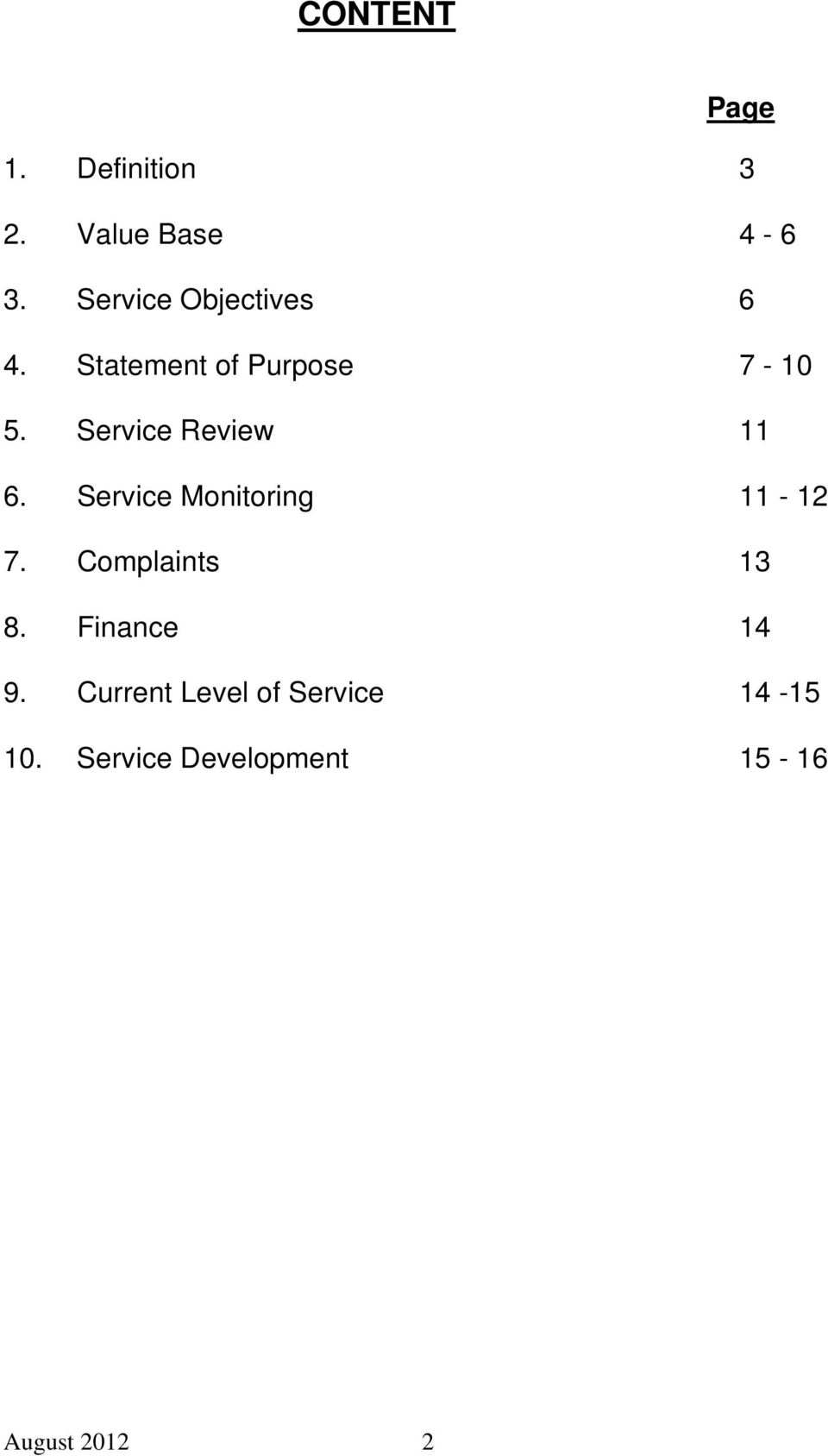 Service Review 11 6. Service Monitoring 11-12 7. Complaints 13 8.