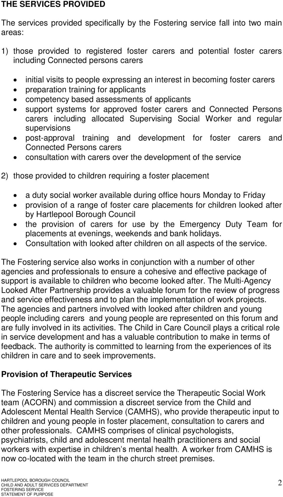 approved foster carers and Connected Persons carers including allocated Supervising Social Worker and regular supervisions post-approval training and development for foster carers and Connected