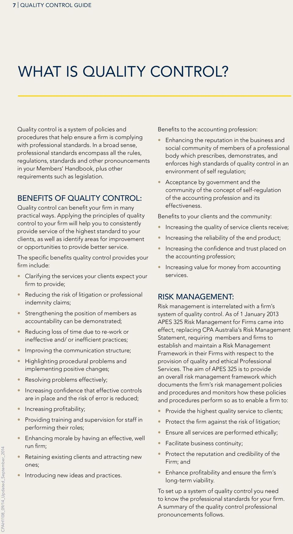 BENEFITS OF QUALITY CONTROL: Quality control can benefit your firm in many practical ways.