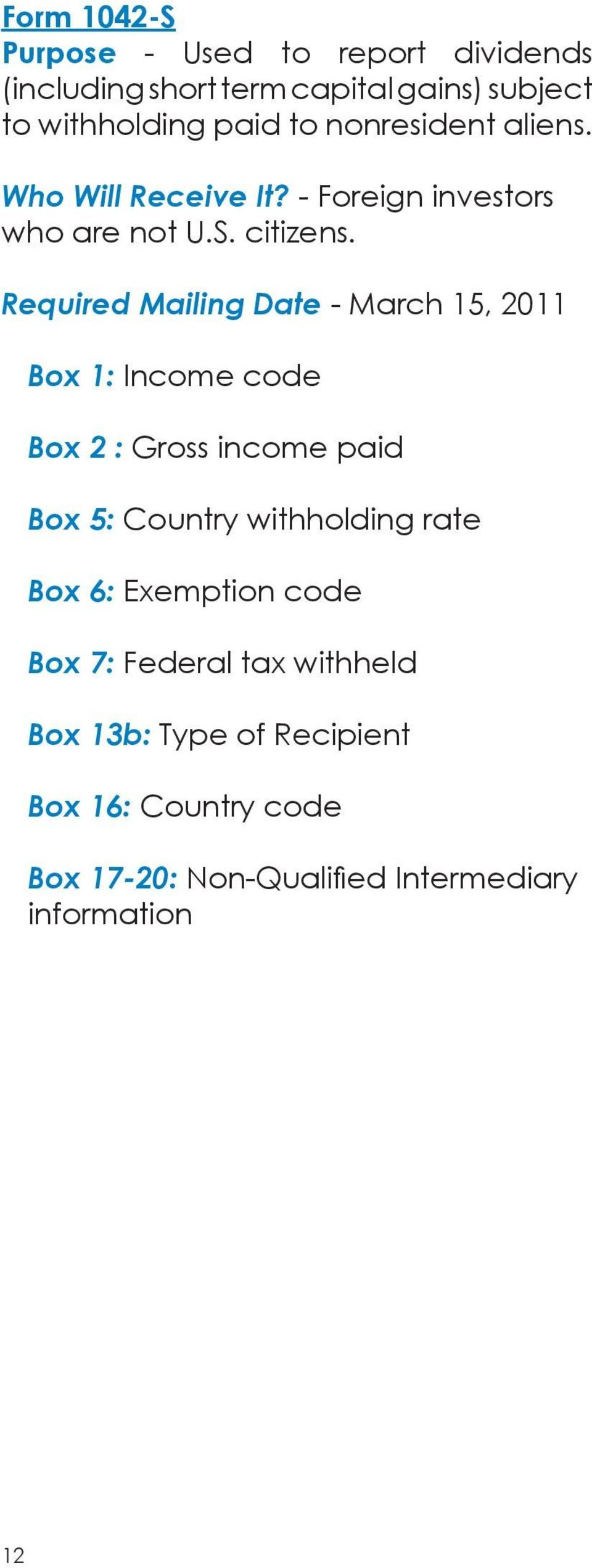 Required Mailing Date - March 15, 2011 Box 1: Income code Box 2 : Gross income paid Box 5: Country withholding rate