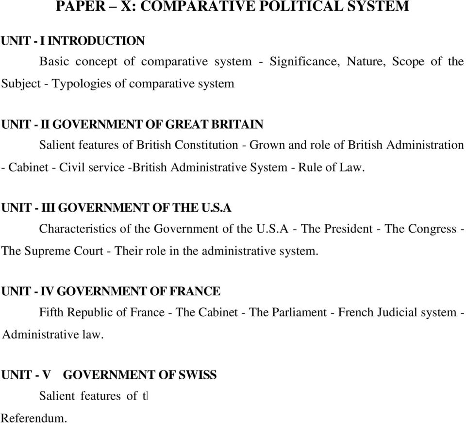 UNIT - III GOVERNMENT OF THE U.S.A Characteristics of the Government of the U.S.A - The President - The Congress - The Supreme Court - Their role in the administrative system.