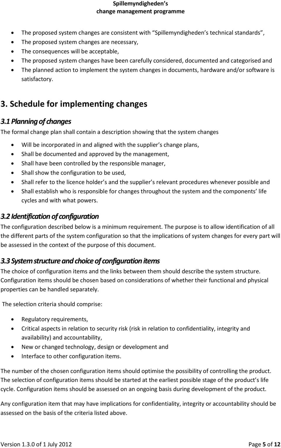 Schedule for implementing changes 3.