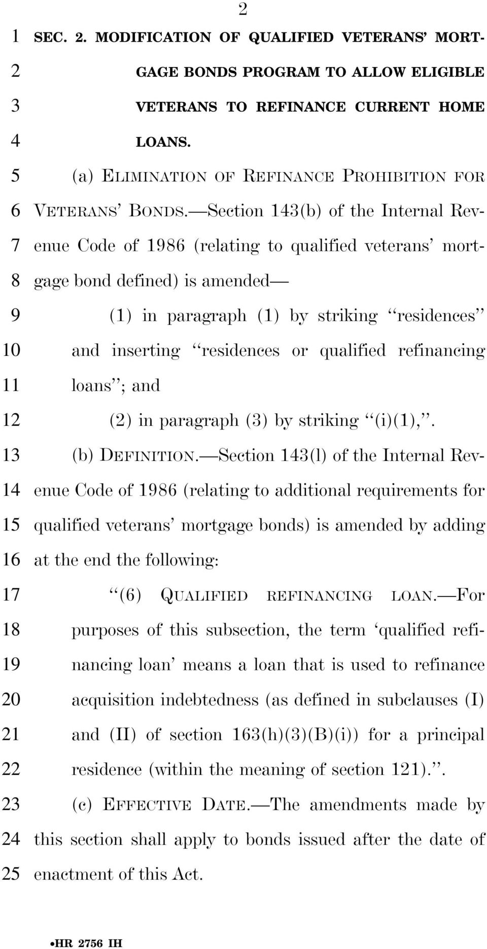 Section (b) of the Internal Revenue Code of (relating to qualified veterans mortgage bond defined) is amended () in paragraph () by striking residences and inserting residences or qualified