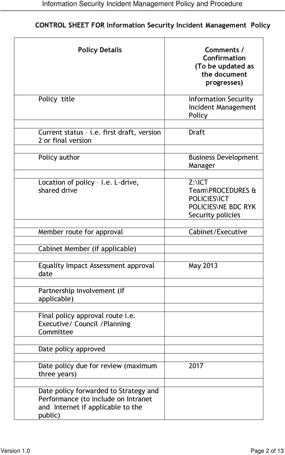 Security policies Cabinet/Executive Cabinet Member (if applicable) Equality Impact Assessment approval date May 2013 Partnership involvement (if applicable) Final policy approval route i.e.