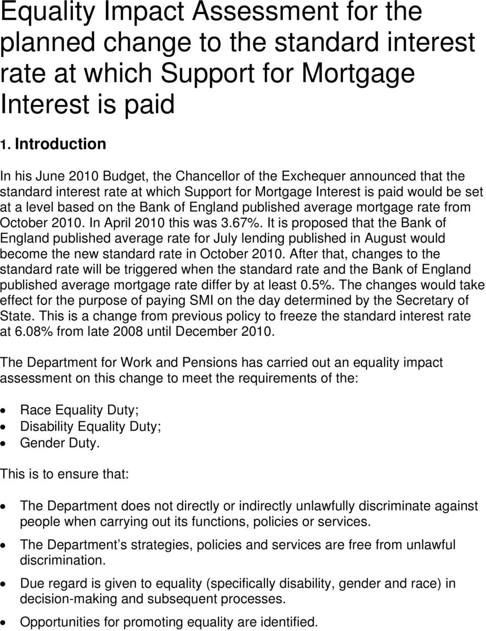 Bank of England published average mortgage rate from October 2010. In April 2010 this was 3.67%.