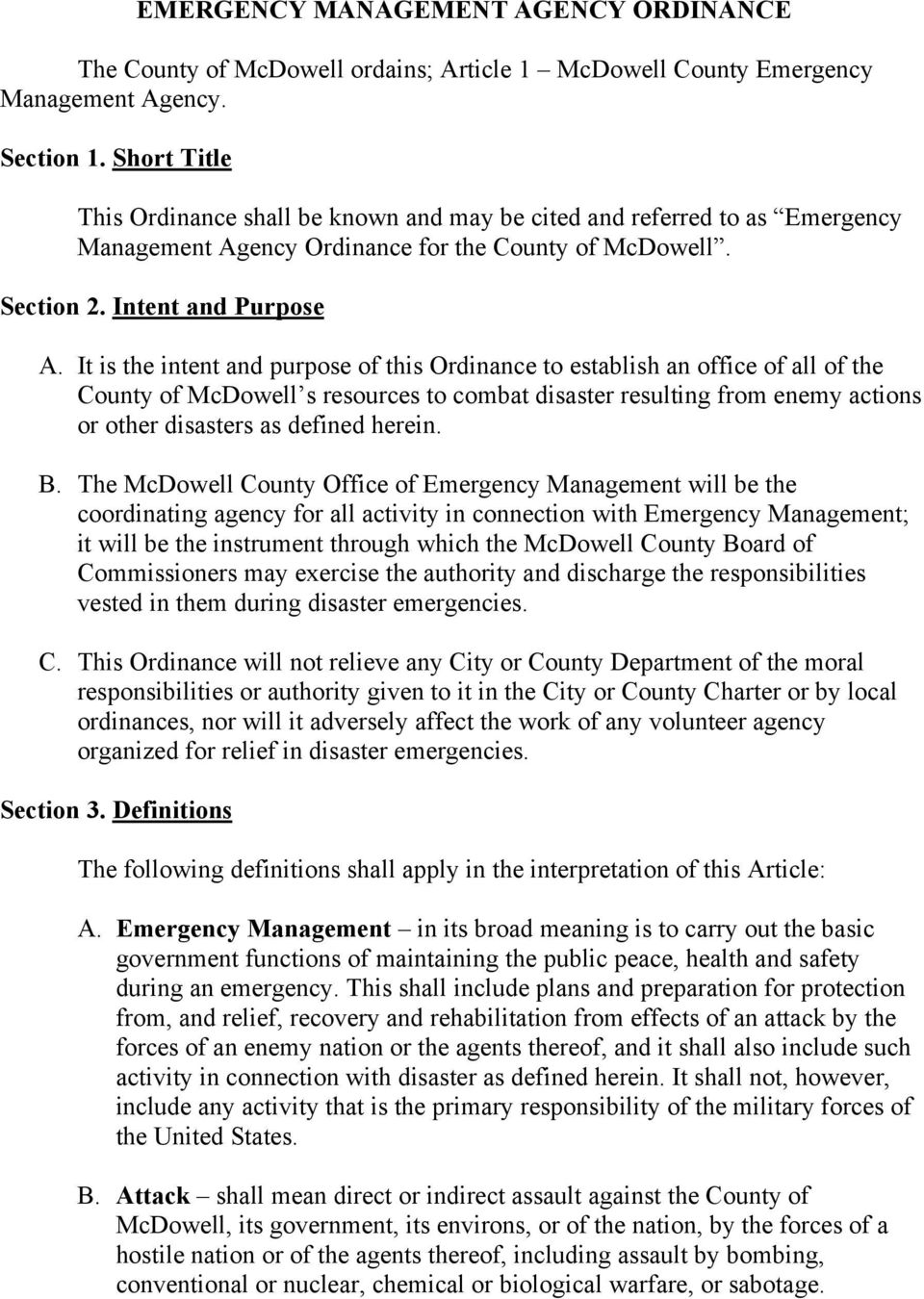 It is the intent and purpose of this Ordinance to establish an office of all of the County of McDowell s resources to combat disaster resulting from enemy actions or other disasters as defined herein.
