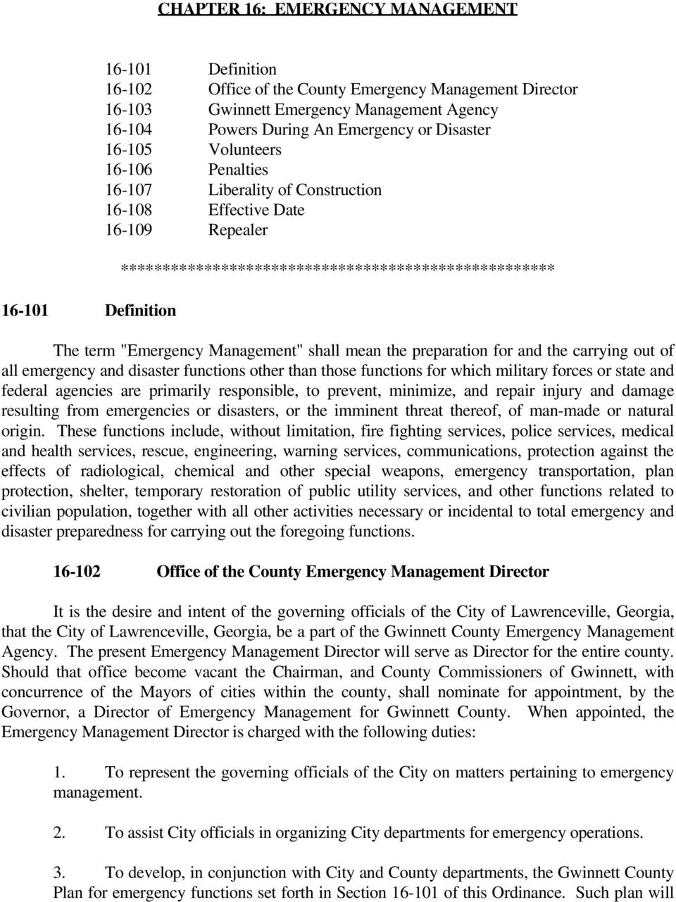 """Emergency Management"" shall mean the preparation for and the carrying out of all emergency and disaster functions other than those functions for which military forces or state and federal agencies"