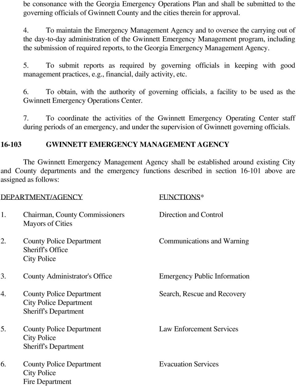 reports, to the Georgia Emergency Management Agency. 5. To submit reports as required by governing officials in keeping with good management practices, e.g., financial, daily activity, etc. 6.