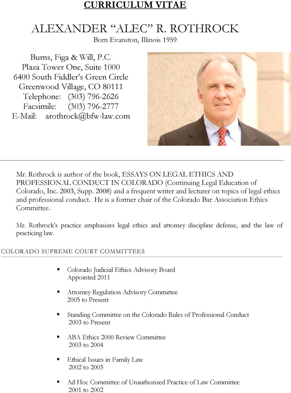 2008) and a frequent writer and lecturer on topics of legal ethics and professional conduct. He is a former chair of the Colorado Bar Association Ethics Committee. Mr.