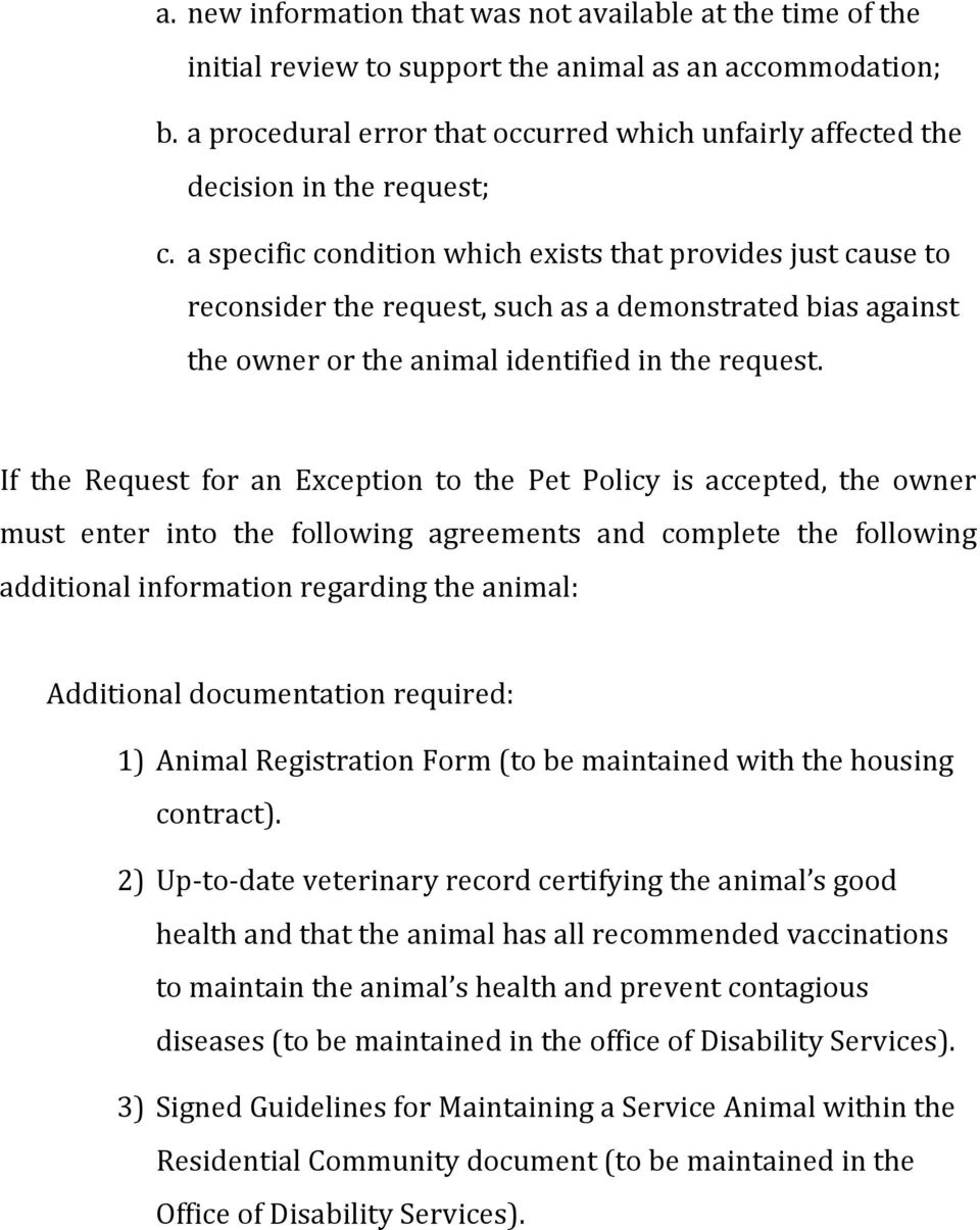 a specific condition which exists that provides just cause to reconsider the request, such as a demonstrated bias against the owner or the animal identified in the request.