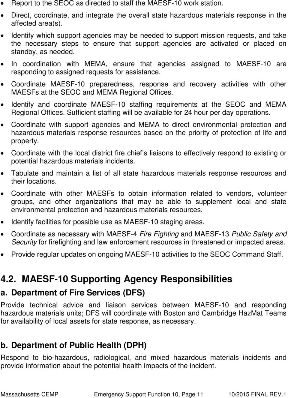 In coordination with MEMA, ensure that agencies assigned to MAESF-10 are responding to assigned requests for assistance.