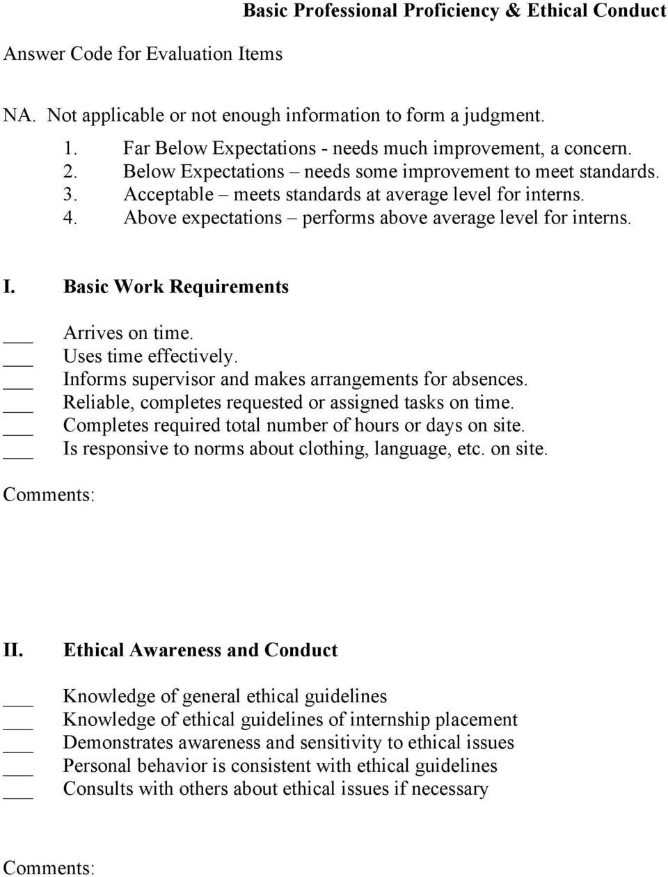 Above expectations performs above average level for interns. I. Basic Work Requirements Arrives on time. Uses time effectively. Informs supervisor and makes arrangements for absences.