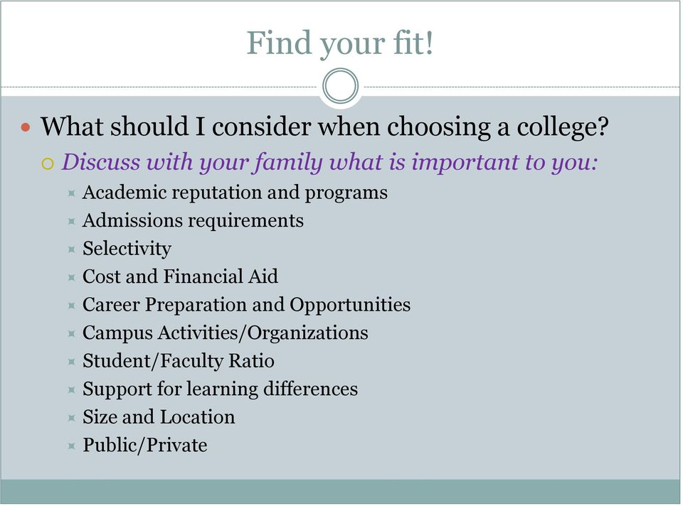 Admissions requirements Selectivity Cost and Financial Aid Career Preparation and