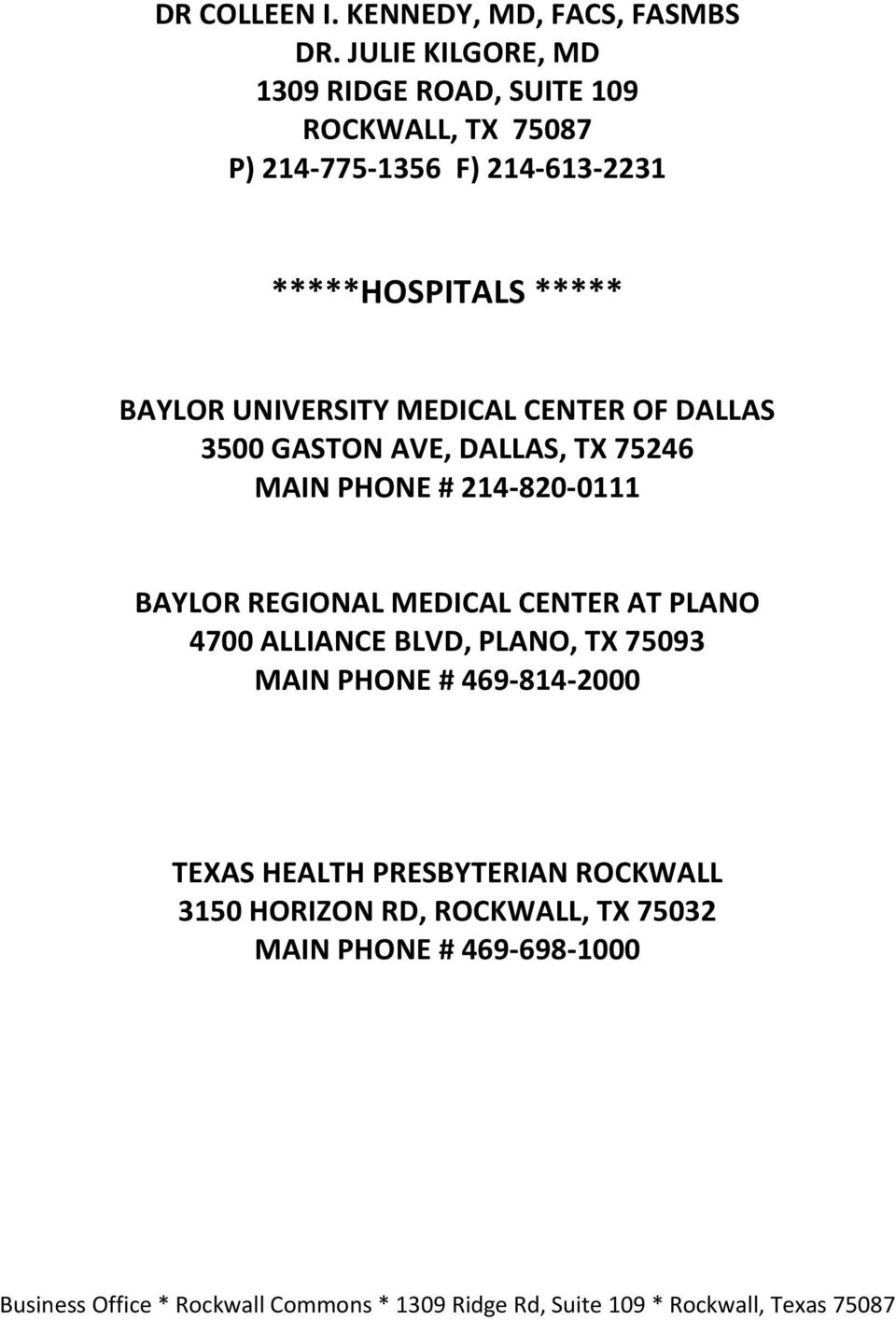MAIN PHONE # 469-814-2000 TEXAS HEALTH PRESBYTERIAN ROCKWALL 3150 HORIZON RD, ROCKWALL, TX 75032 MAIN