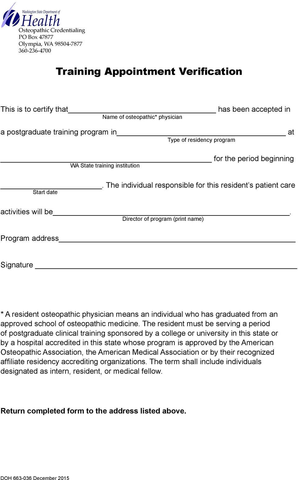 Director of program (print name) Program address Signature * A resident osteopathic physician means an individual who has graduated from an approved school of osteopathic medicine.