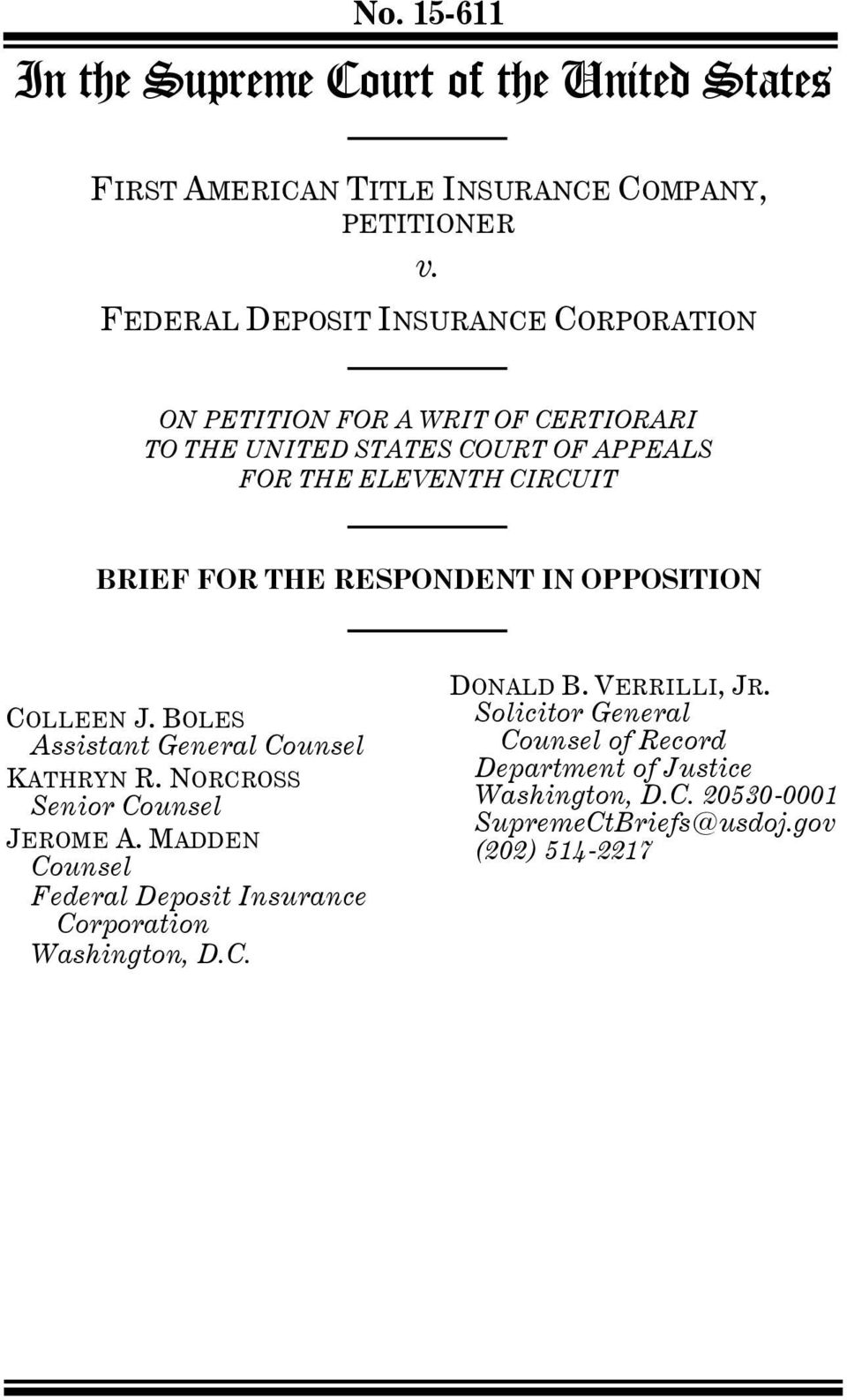 THE RESPONDENT IN OPPOSITION COLLEEN J. BOLES Assistant General Counsel KATHRYN R. NORCROSS Senior Counsel JEROME A.