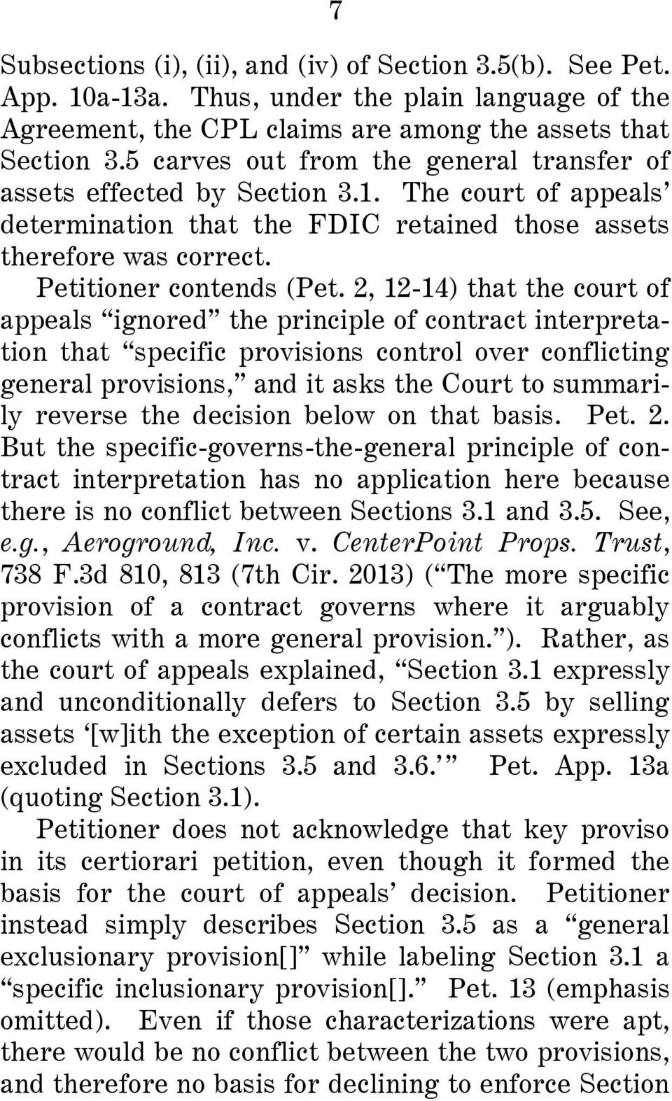 2, 12-14) that the court of appeals ignored the principle of contract interpretation that specific provisions control over conflicting general provisions, and it asks the Court to summarily reverse