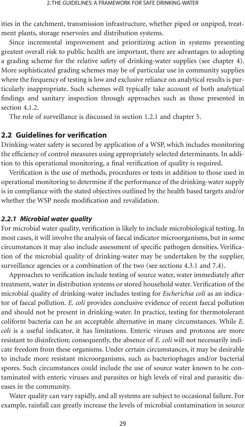 safety of drinking-water supplies (see chapter 4).