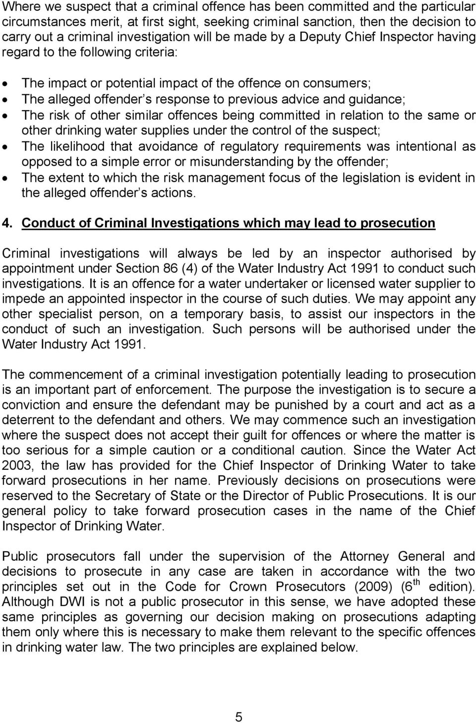 guidance; The risk of other similar offences being committed in relation to the same or other drinking water supplies under the control of the suspect; The likelihood that avoidance of regulatory