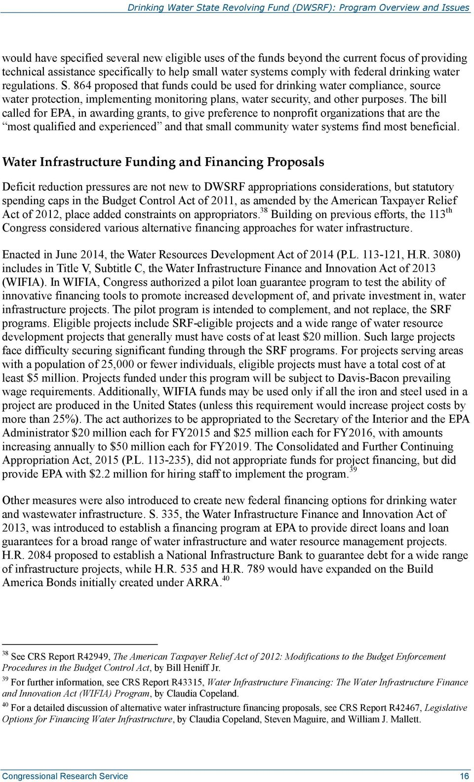 The bill called for EPA, in awarding grants, to give preference to nonprofit organizations that are the most qualified and experienced and that small community water systems find most beneficial.