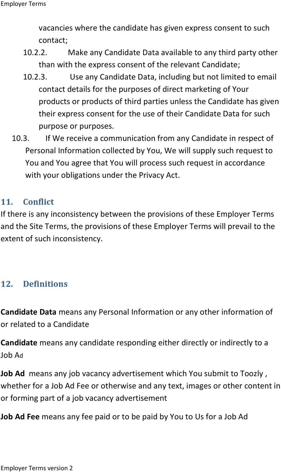 express consent for the use of their Candidate Data for such purpose or purposes. 10.3.