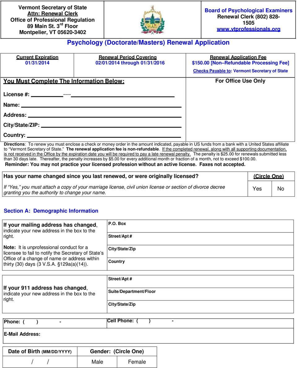 org Current Expiration 01/31/2014 Renewal Period Covering 02/01/2014 through 01/31/2016 Renewal Application Fee $150.
