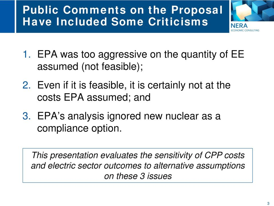 Even if it is feasible, it is certainly not at the costs EPA assumed; and 3.