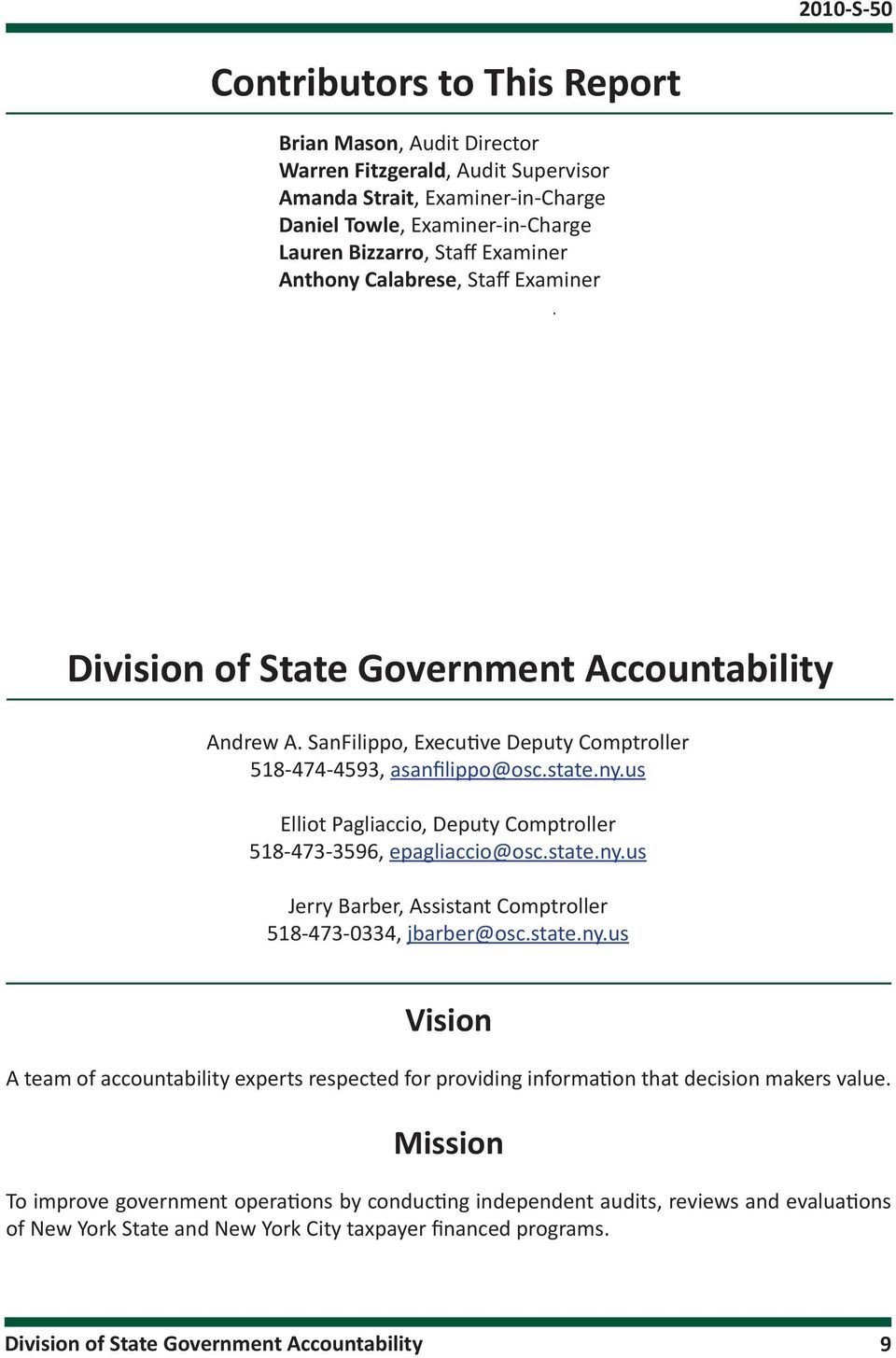 us Elliot Pagliaccio, Deputy Comptroller 518-473-3596, epagliaccio@osc.state.ny.us Jerry Barber, Assistant Comptroller 518-473-0334, jbarber@osc.state.ny.us Vision A team of accountability experts respected for providing information that decision makers value.