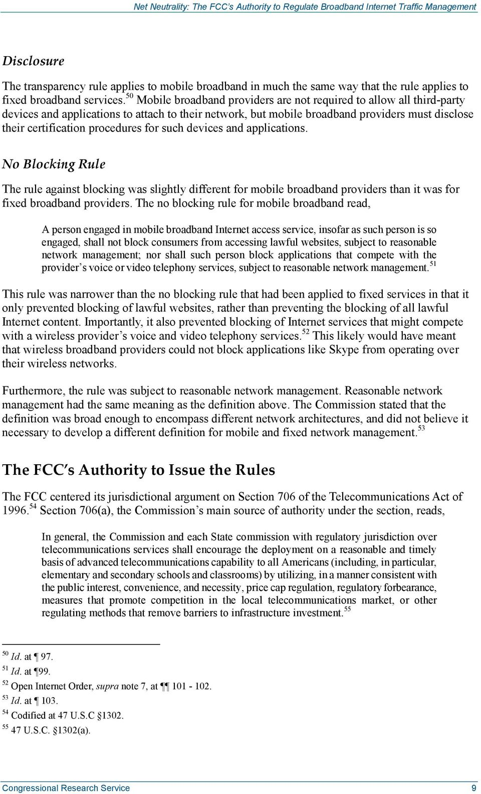 procedures for such devices and applications. No Blocking Rule The rule against blocking was slightly different for mobile broadband providers than it was for fixed broadband providers.