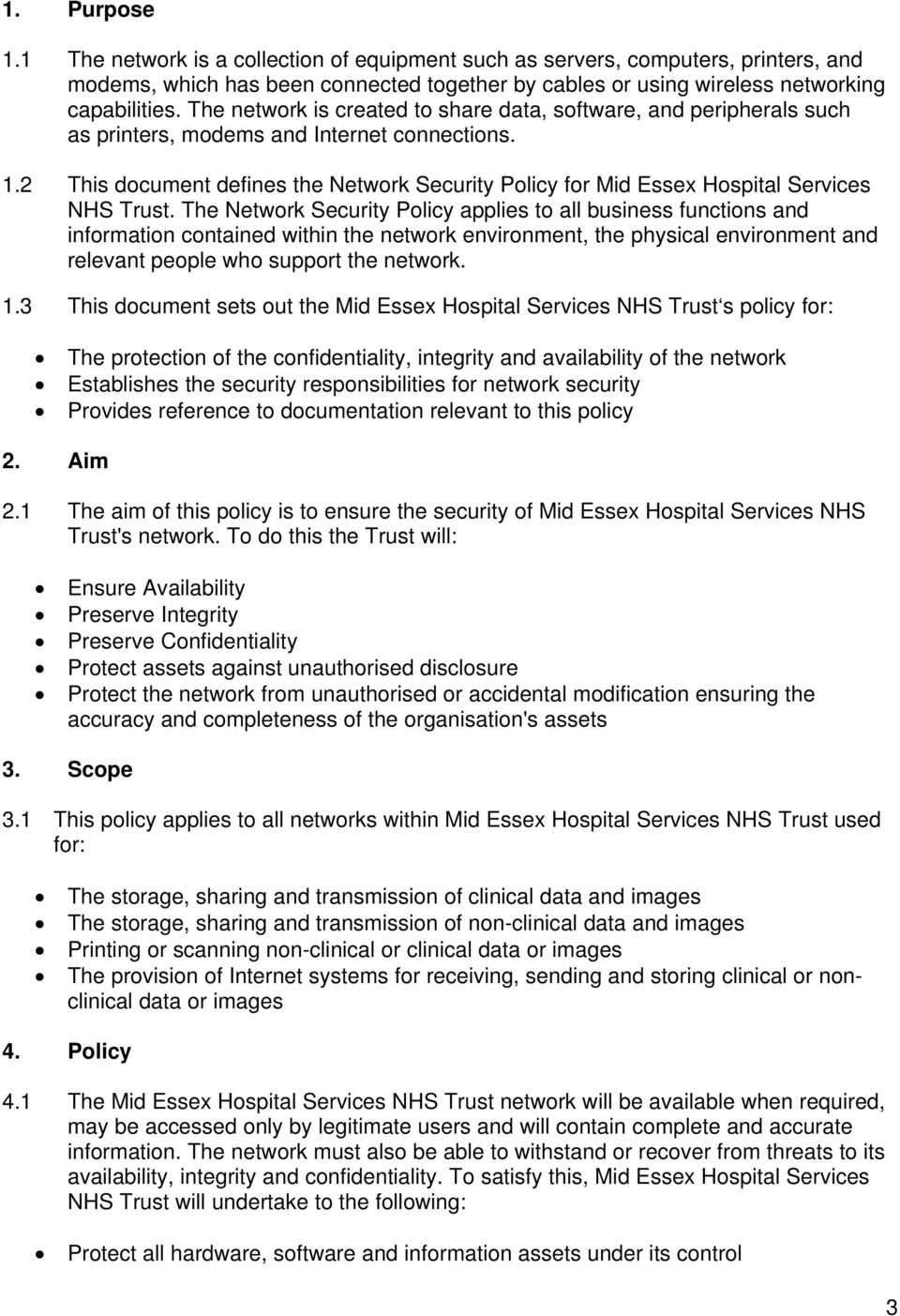 2 This document defines the Network Security Policy for Mid Essex Hospital Services NHS Trust.