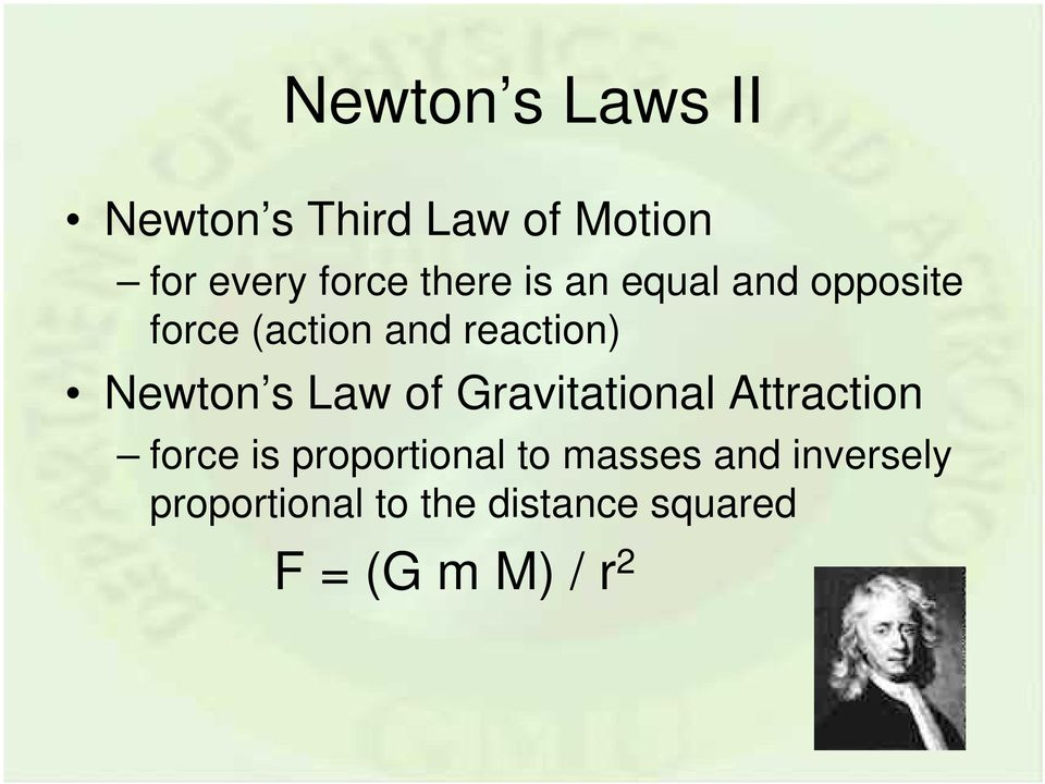 s Law of Gravitational Attraction force is proportional to masses