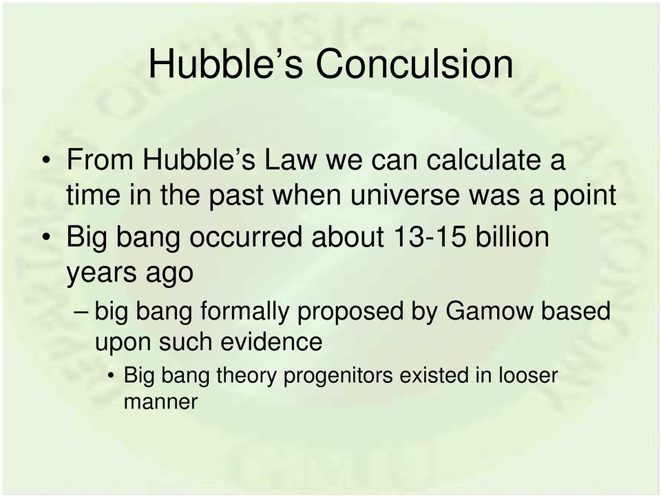 billion years ago big bang formally proposed by Gamow based upon