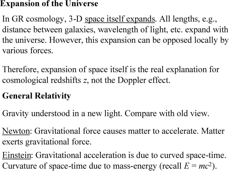 Therefore, expansion of space itself is the real explanation for cosmological redshifts z, not the Doppler effect.