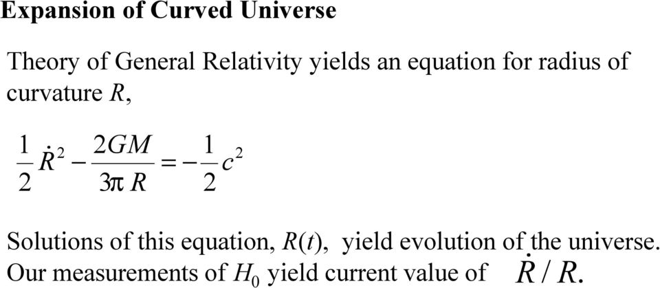 1 c Solutions of this equation, R(t), yield evolution of the