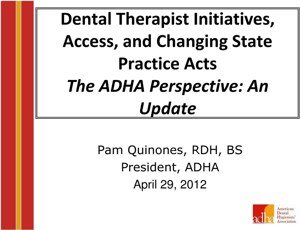 ADHA Perspective: An Update Pam
