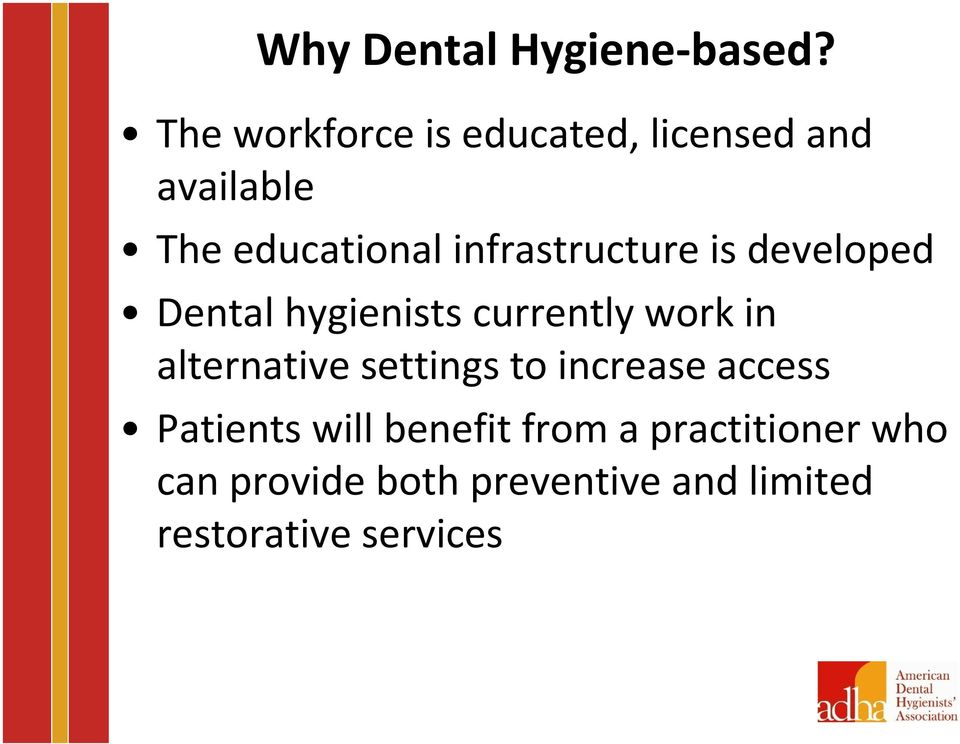 infrastructure is developed Dental hygienists currently work in alternative