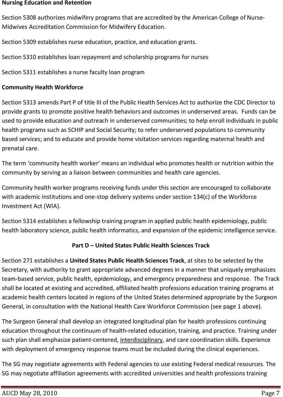 Section 5310 establishes loan repayment and scholarship programs for nurses Section 5311 establishes a nurse faculty loan program Community Health Workforce Section 5313 amends Part P of title III of