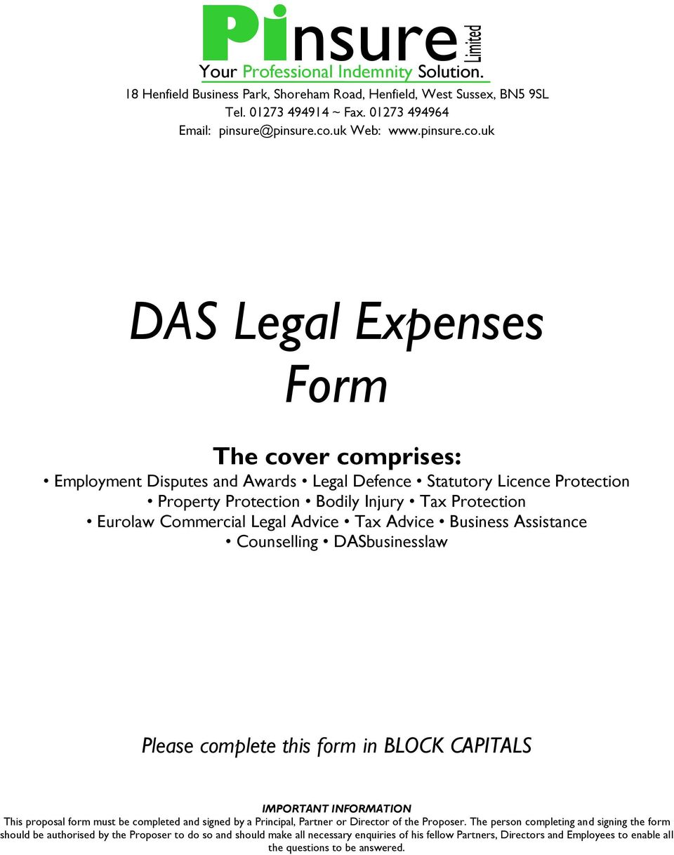 uk DAS Legal Expenses Form The cover comprises: Employment Disputes and Awards Legal Defence Statutory Licence Protection Property Protection Bodily Injury Tax Protection Eurolaw Commercial Legal