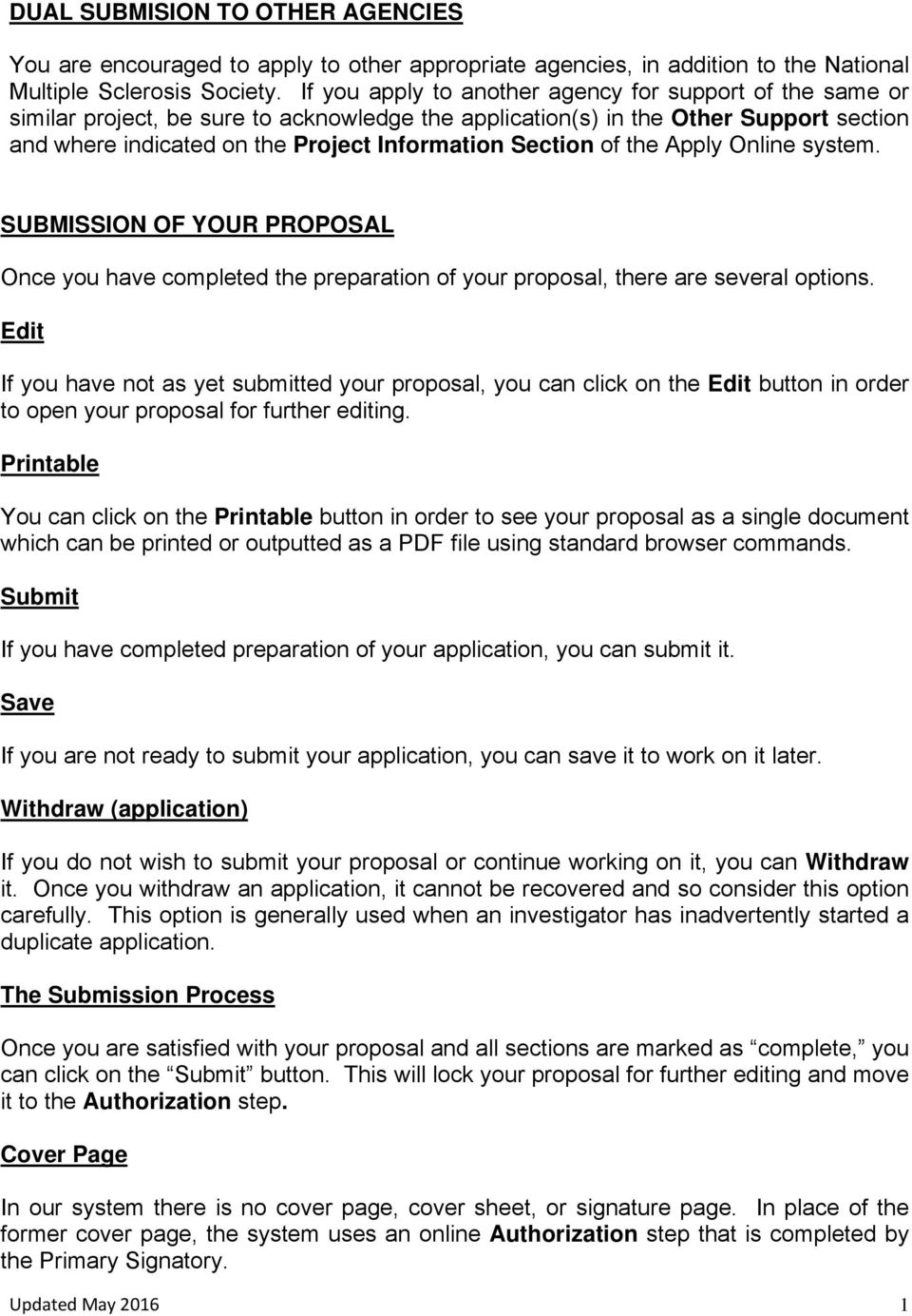 Section of the Apply Online system. SUBMISSION OF YOUR PROPOSAL Once you have completed the preparation of your proposal, there are several options.