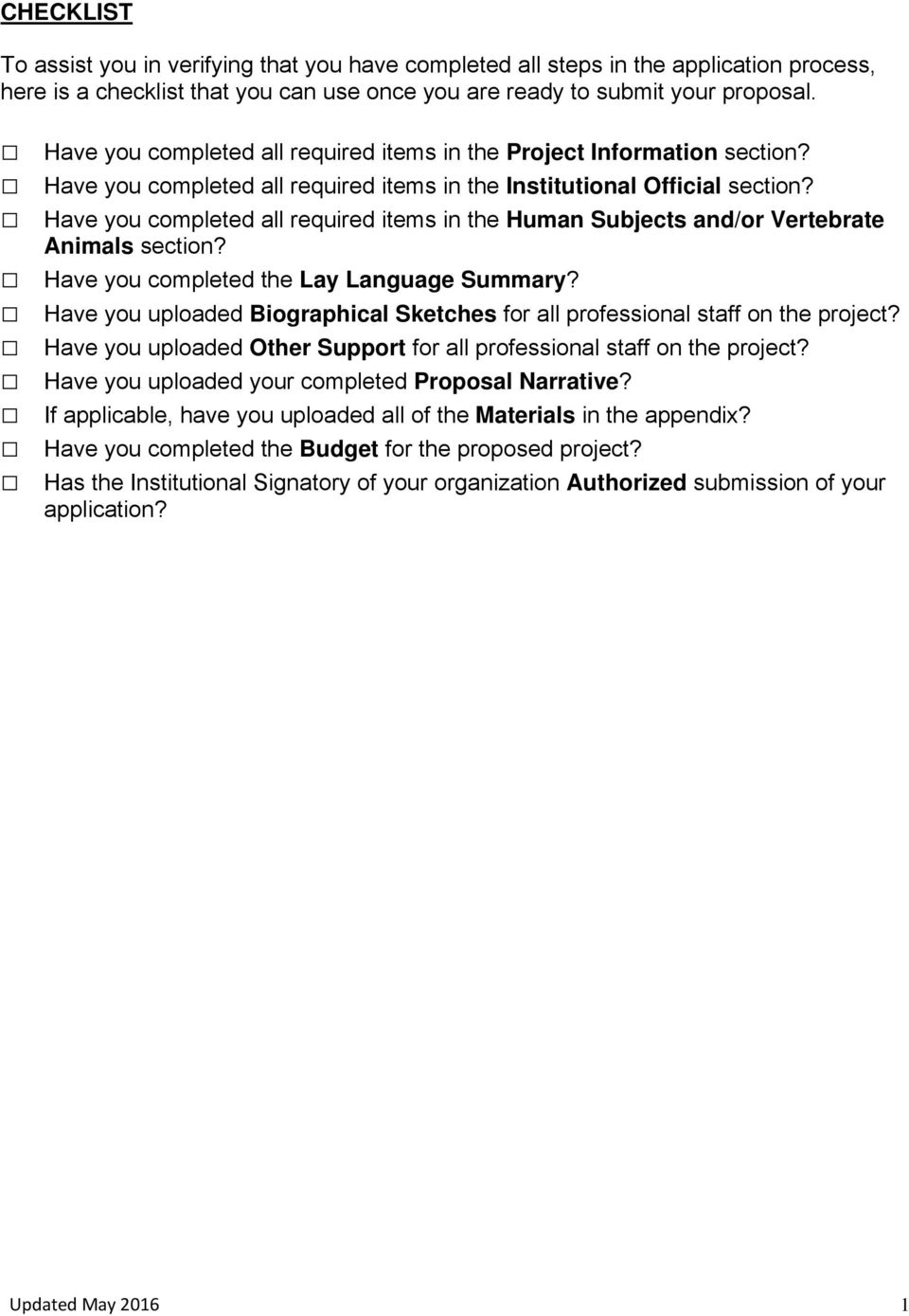 Have you completed all required items in the Human Subjects and/or Vertebrate Animals section? Have you completed the Lay Language Summary?