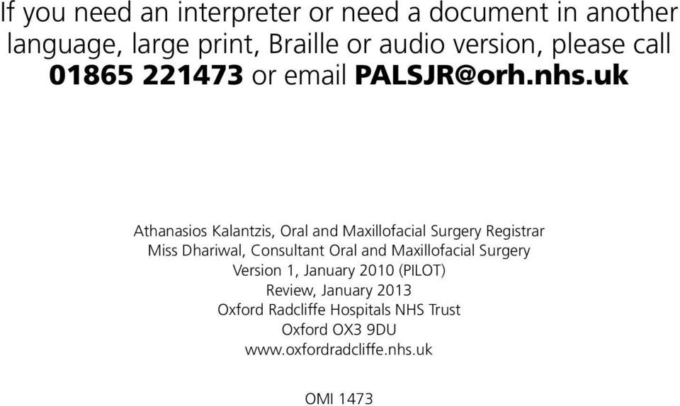 uk Athanasios Kalantzis, Oral and Maxillofacial Surgery Registrar Miss Dhariwal, Consultant Oral and