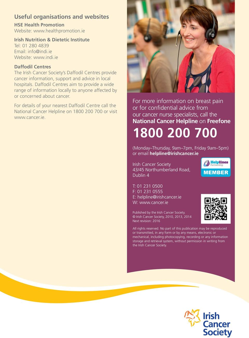 Daffodil Centres aim to provide a wide range of information locally to anyone affected by or concerned about cancer.