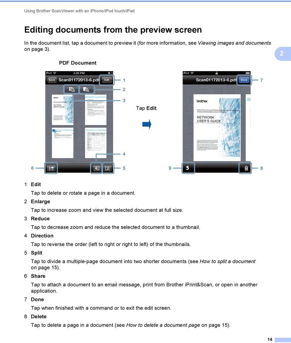 Reduce Tap to decrease zoom and reduce the selected document to a thumbnail. 4 Direction Tap to reverse the order (left to right or right to left) of the thumbnails.